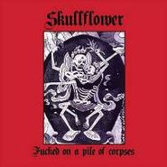 Skullflower, Fucked On A Pile Of Corpses (CD)