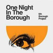 "6th Borough Project, Vol. 3-One Night In The Boroug (12"")"