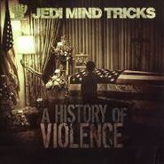 Jedi Mind Tricks, History (LP)