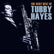 Tubby Hayes, Hayes Tubby-The Very Best O (CD)