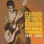 "Clarence ""Gatemouth"" Brown, Dirty Work at the Crossroads 1947-1953 (CD)"