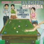 Various Artists, Dengue Fever Presents: Electric Cambodia - 14 Rare Gems From Cambodia's Past (CD)