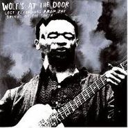 Various Artists, Wolf's at the Door: Lost Recordings From the Spirits of the South (LP)