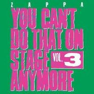 Frank Zappa, Vol. 3-You Can't Do That On St (CD)