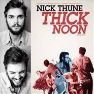 Nick Thune, Thick Noon (CD)