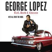 George Lopez, Tall Dark & Chicano (CD)