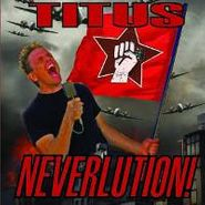 Christopher Titus, Neverlution (CD)