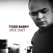 Todd Barry, Super Crazy (CD)