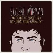 Eugene Mirman, An Evening Of Comedy In A Fake, Underground Laboratory