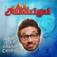 Al Madrigal, Why Is The Rabbit Crying? (CD)