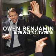 Owen Benjamin, High Five Til It Hurts! (CD)