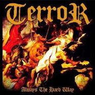 Terror, Always The Hard Way (CD)