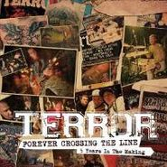 Terror, Forever Crossing The Line: 5 Years in the Making (CD)