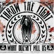 Throw The Fight, What Doesn't Kill Us (CD)
