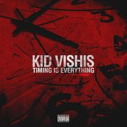 Kid Vishis, Timing Is Everything (CD)