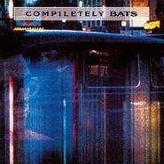 The Bats, Compiletely Bats (LP)