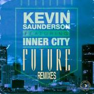 "Kevin Saunderson, Future Remixes (12"")"