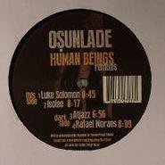 "Osunlade, Human Beings Remixes (12"")"