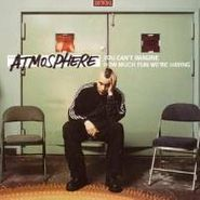 Atmosphere, You Can't Imagine How Much Fun We're Having (CD)