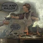 Hail Mary Mallon, Are You Gonna Eat That? (LP)