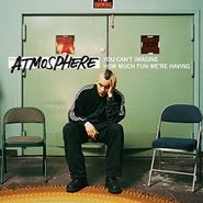 Atmosphere, You Can't Imagine How Much Fun We're Having (LP)