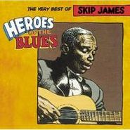 Skip James, Heroes of the Blues: The Very Best of Skip James (CD)