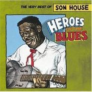 Son House, Heroes of the Blues: The Very Best of Son House (CD)