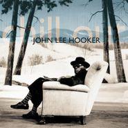 John Lee Hooker, Chill Out