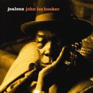 John Lee Hooker, Jealous