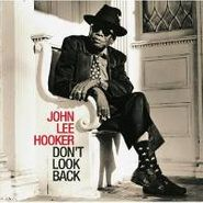 John Lee Hooker, Don't Look Back (CD)