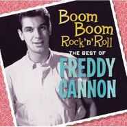 Freddy Cannon, Boom Boom Rock 'n' Roll: The Best Of Freddie Cannon (CD)