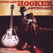 John Lee Hooker, 50 Years: John Lee Hooker Anthology (CD)