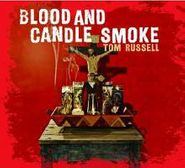 Tom Russell, Blood and Candle Smoke (CD)