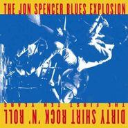 The Jon Spencer Blues Explosion, Dirty Shirt Rock 'n Roll: The (CD)