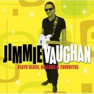 Jimmie Vaughan, Plays Blues Ballads & Favorite (CD)