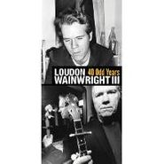 Loudon Wainwright III, 40 Odd Years (CD)