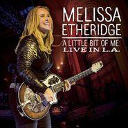 Melissa Etheridge, A Little Bit Of Me: Live In L.A. (CD)