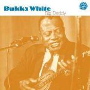 Bukka White, Big Daddy (CD)