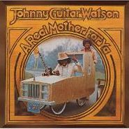 Johnny Guitar Watson, A Real Mother For Ya [Remastered w/ Bonus Tracks] (CD)