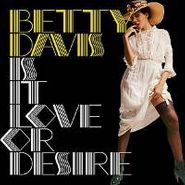 Betty Davis, Is It Love Or Desire (CD)
