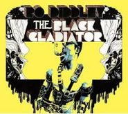 Bo Diddley, Black Gladiator (CD)