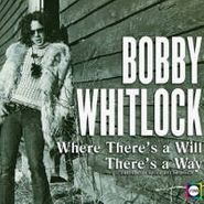 Bobby Whitlock, Where There's A Will There's A Way: The ABC-Dunhill Recordings (CD)