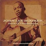 John Lee Hooker, Jack O' Diamonds: The 1949 Recordings (CD)