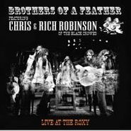 Chris Robinson, Brothers Of A Feather - Live At The Roxy (CD)