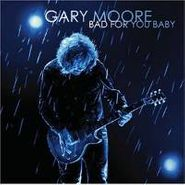 Gary Moore, Bad For You Baby (CD)