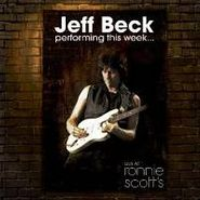 Jeff Beck, Jeff Beck Performing This Week...Live At Ronnie Scott's (CD)