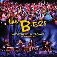 The B-52's, With The Wild Crowd-Live In Athens, GA (CD)
