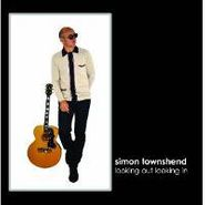 Simon Townshend, Looking Out Looking In (CD)