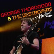 George Thorogood & The Destroyers, Live At Montreux 2013 (CD)