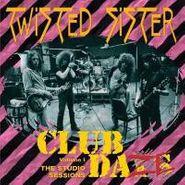 Twisted Sister, Club Daze - Volume I : The Studio Sessions (CD)